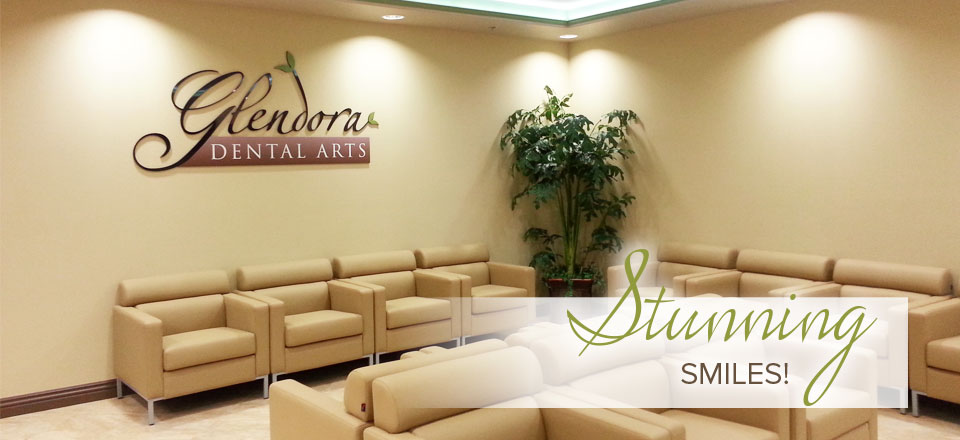 Glendora Dental Arts - Stunning Smiles!